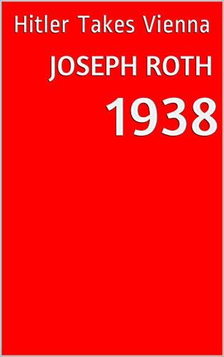 1938: Hitler Takes Vienna (English Edition)