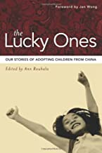 The Lucky Ones: Our Stories of Adopting Children from China: Stories from Families Adopting from China