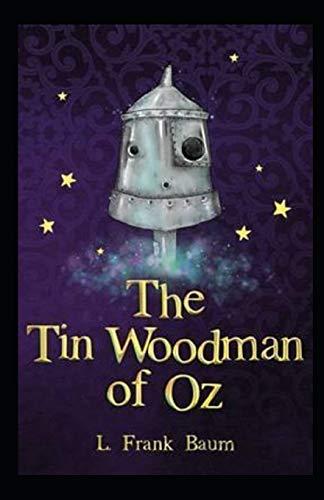 The Tin Woodman of Oz Illustrated