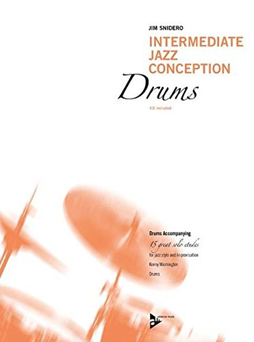 Intermediate Jazz Conception Drums: Drums Accompanying. Schlagzeug. Lehrbuch mit CD.