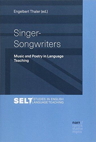 Singer-Songwriters: Music and Poetry in Language Teaching (Studies in English Language Teaching /Augsburger Studien zur Englischdidaktik)