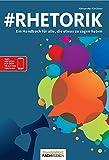 #Rhetorik: Ein Handbuch für alle, die etwas zu sagen haben - Dr. Alexander Kirchner