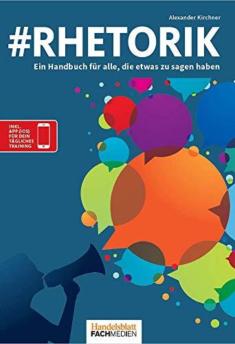 #Rhetorik: Ein Handbuch für alle, die etwas zu sagen haben