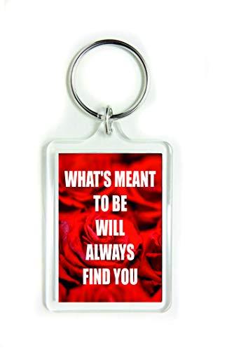 """Schlüsselanhänger aus Acryl mit Zitat """"Whats Meant to be Will Always find You"""""""