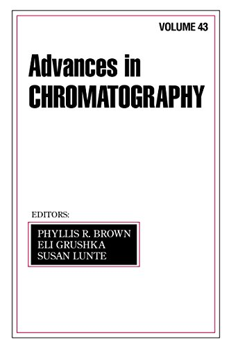 Advances In Chromatography: Volume 43 (English Edition)