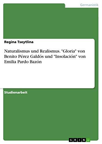 Naturalismus und Realismus. 'Gloria' von Benito Pérez Galdós und 'Insolación' von Emilia Pardo Bazón (German Edition)