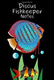 Discus Fishkeeper Notes: Specifically Created for...