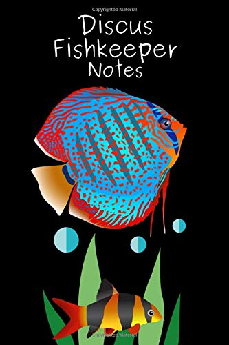 Discus Fishkeeper Notes: Specifically Created for Fish Tank Maintenance Record Book. Great For Monitoring Water Parameters, Water Change Schedule, And Breeding Conditions