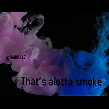 That's alotta smoke