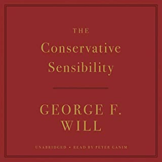 The Conservative Sensibility                   Auteur(s):                                                                                                                                 George F. Will                               Narrateur(s):                                                                                                                                 Peter Ganim                      Durée: 24 h et 37 min     Pas de évaluations     Au global 0,0
