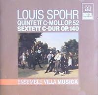 Spohr: Quintett Op.52; Sextett Op.140