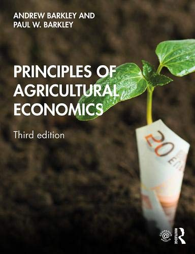 Compare Textbook Prices for Principles of Agricultural Economics 3 Edition ISBN 9780367248642 by Barkley, Andrew,Barkley, Paul W.