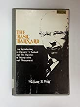 The Basic Barnard: An Introduction to Chester I. Barnard and His Theories of Organization and Management (ILR paperback)