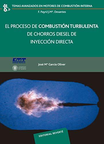 El proceso de combustión turbulenta de chorros Diesel de inyección directa (Temas Avanzados en Motores de Combustión Interna nº 9)