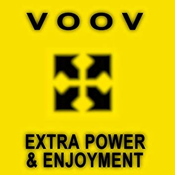 Extra Power & Enjoyment