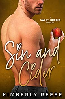 Sin and Cider (Sweet Sinners Book 1) by [Kimberly Reese]