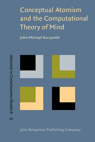 Conceptual Atomism and the Computational Theory of Mind: A defense of content-internalism and semantic externalism (Advances in Consciousness Research)
