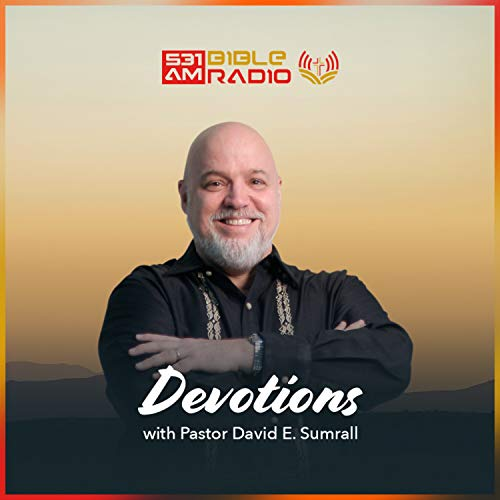 Devotions with Pastor David E. Sumrall Podcast By Pastor David E. Sumrall cover art