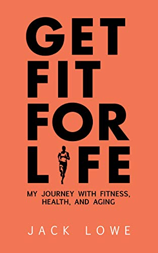 Get Fit For Life: My Journey With Fitness, Health, and Aging (English...