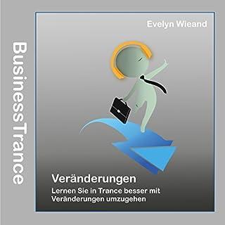 Veränderungen: Lernen Sie in Trance besser mit Veränderungen umzugehen                   Autor:                                                                                                                                 Evelyn Wieand                               Sprecher:                                                                                                                                 Evelyn Wieand                      Spieldauer: 1 Std. und 27 Min.     Noch nicht bewertet     Gesamt 0,0
