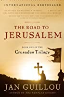 The Road to Jerusalem: Book One of the Crusades Trilogy by Jan Guillou(2010-04-13)
