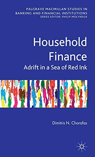 Household Finance: Adrift in a Sea of Red Ink (Palgrave Macmillan Studies in Banking and Financial Institutions)
