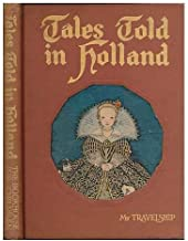 Tales Told in Holland. Edited by Olive Beaupre Miller, Illustrated by Maud & Miska Petersham