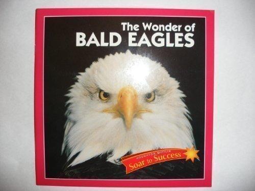 The Wonder of Bald Eagles (Soar to Success)
