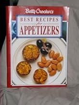 Betty Crocker*s Best Recipes for Appetizers