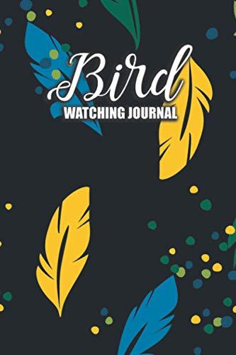 Bird Watching Journal: Birder's Log Book Birding Notebook With Sketch Page to Record Bird Sightings & Species for Birdwatchers, Young Naturalists, Adults & Kids, Backyard Birders