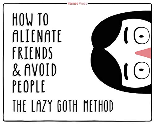 Compare Textbook Prices for The Lazy Goth Method: How to Alienate Friends and Avoid People  ISBN 9781613451885 by Mercier, Molly,Mercier, Molly