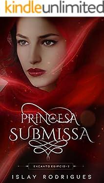 Princesa Submissa: A virgem prometida e o rei cruel