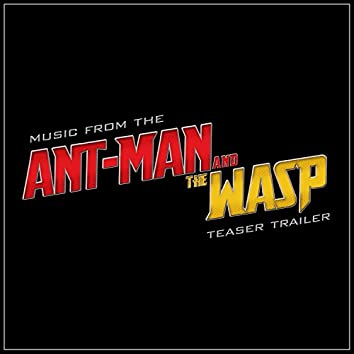 """Music from the """"Ant-Man and The Wasp"""" Teaser Trailer"""