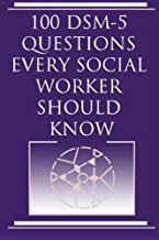 100 DSM 5 Questions Every Social Worker Should Know