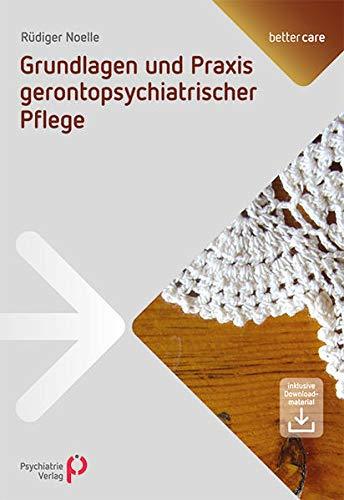 Grundlagen und Praxis gerontopsychiatrischer Pflege (better care)