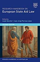 Research Handbook on European State Aid Law (Research Handbooks in European Law Series)