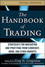The Handbook of Trading: Strategies for Navigating and Profiting from Currency, Bond, and Stock Markets (McGraw-Hill Financial Education Series)