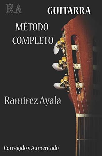 Guitarra Metodo Completo: Del Profesor Ramirez Ayala (Aprenda a tocar guitarra)