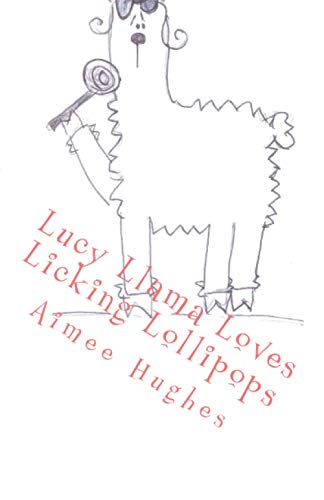 Lucy Llama Loves Licking Lollipops