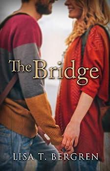 The Bridge by [Lisa Bergren]
