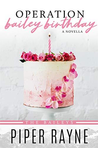 Operation Bailey Birthday: A Bailey Novella
