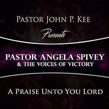 A Praise Unto You Lord