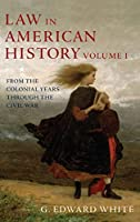 Law in American History: From the Colonial Years Through the Civil War