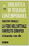 La fede nell'attuale contesto europeo. Cristianesimo come stile