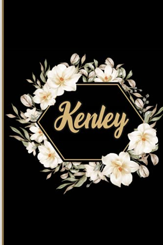 Kenley: Notebook: Personalized Name Journal for Kenley / Cute Lined Notebook with flower /Birthday Gift for women and girls/ Planner for moms for daughter,120 Pages