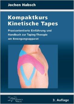 Kompaktkurs Kinetische Tapes: Praxisorientierte Einführung und Handbuch zur Taping-Therapie am Bewegungsapparat ( 20. Oktober 2012 )