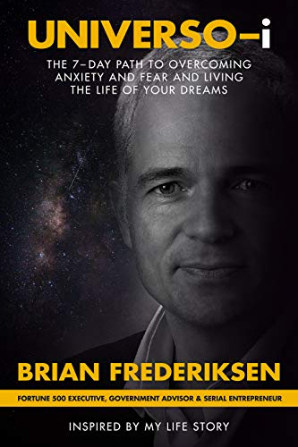 UNIVERSO-i: The 7-Day Path To Overcoming Anxiety And Fear And Living The Life Of Your Dreams (English Edition)