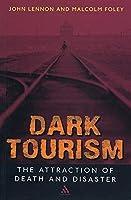 Dark Tourism (Tourism, Leisure & Recreation)