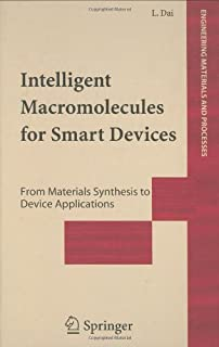 Intelligent Macromolecules for Smart Devices: From Materials Synthesis to Device Applications (Engineering Materials and Processes)