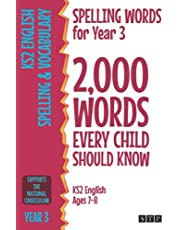 Spelling Words for Year 3: 2,000 Words Every Child Should Know (KS2 English Ages 7-8)